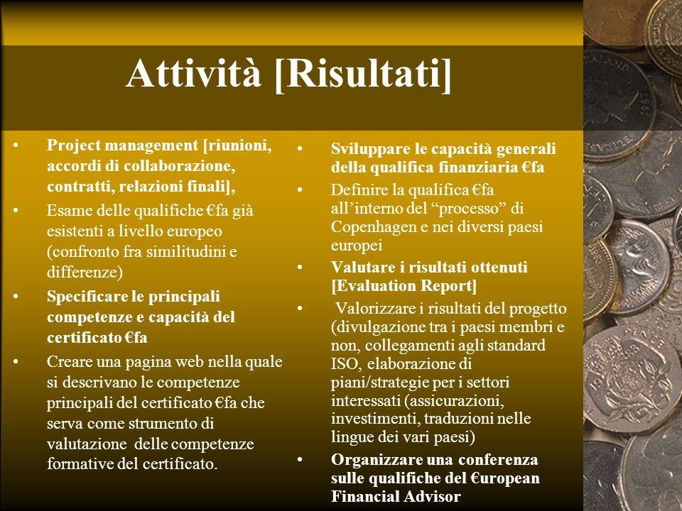Attività [Risultati] Project management [riunioni, accordi di collaborazione, contratti, relazioni finali],